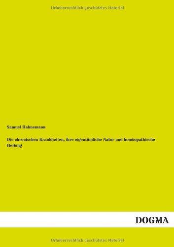 9783955071196: Die chronischen Krankheiten, ihre eigentümliche Natur und homöopathische Heilung (German Edition)