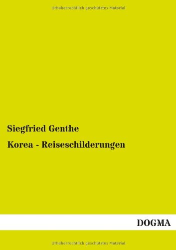 9783955071295: Korea - Reiseschilderungen (German Edition)