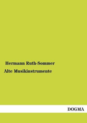 Alte Musikinstrumente: Hermann Ruth-Sommer