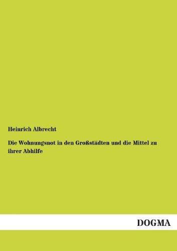 9783955072537: Die Wohnungsnot in den Großstädten und die Mittel zu ihrer Abhilfe (German Edition)