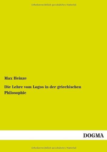 Die Lehre Vom Logos in Der Griechischen Philosophie (Paperback): Max Heinze