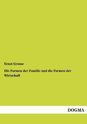 9783955073718: Die Formen der Familie und die Formen der Wirtschaft (German Edition)