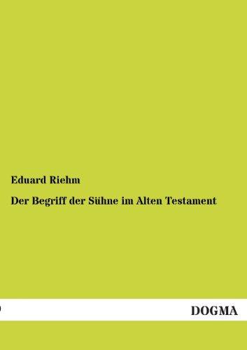 Der Begriff Der Suhne Im Alten Testament (German Edition): Eduard Karl August Riehm