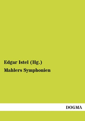 Mahlers Symphonien: Edgar Istel Hg .