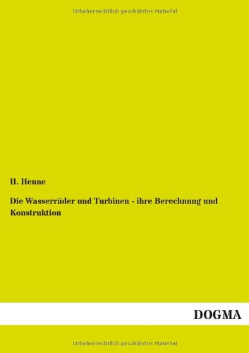 9783955074135: Die Wasserräder und Turbinen - ihre Berechnung und Konstruktion (German Edition)