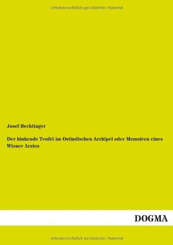 Der Hinkende Teufel Im Ostindischen Archipel Oder Memoiren Eines Wiener Arztes (Paperback): Josef ...