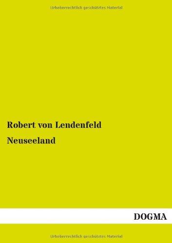 Neuseeland: Robert Von Lendenfeld