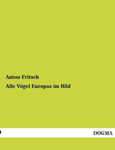 Alle Vogel Europas Im Bild: Anton Fritsch