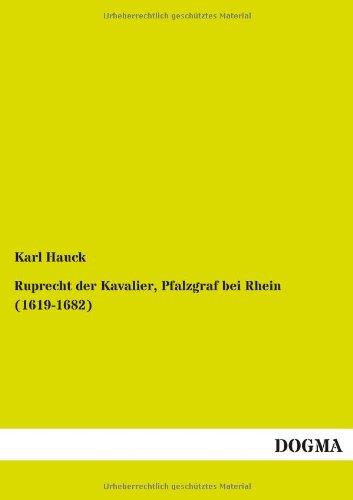 9783955075538: Ruprecht Der Kavalier, Pfalzgraf Bei Rhein (1619-1682) (German Edition)