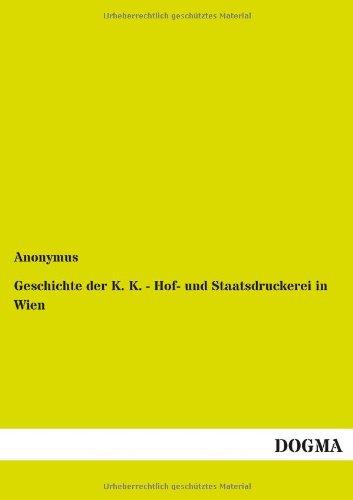 9783955076283: Geschichte Der K. K. - Hof- Und Staatsdruckerei in Wien (German Edition)