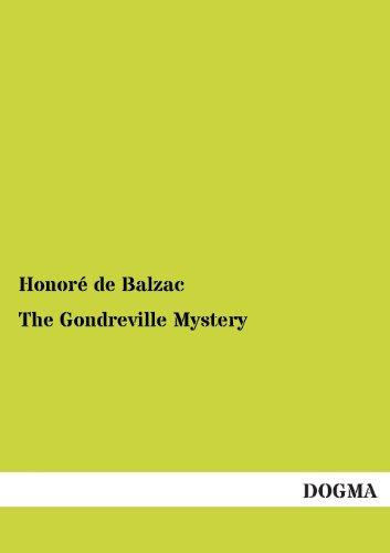 The Gondreville Mystery: Honore De Balzac