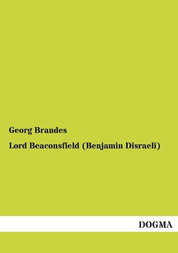 Lord Beaconsfield (Benjamin Disraeli): Georg Brandes