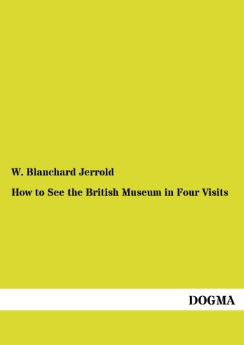 9783955078751: How to See the British Museum in Four Visits