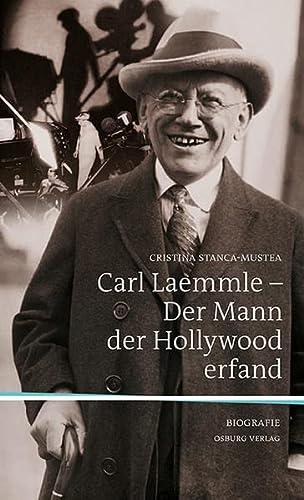 9783955100056: Carl Laemmle - Der Mann, der Hollywood erfand