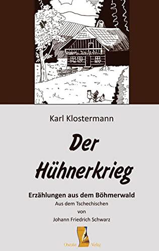 9783955110048: Der Hühnerkrieg: Erzählungen aus dem Böhmerwald