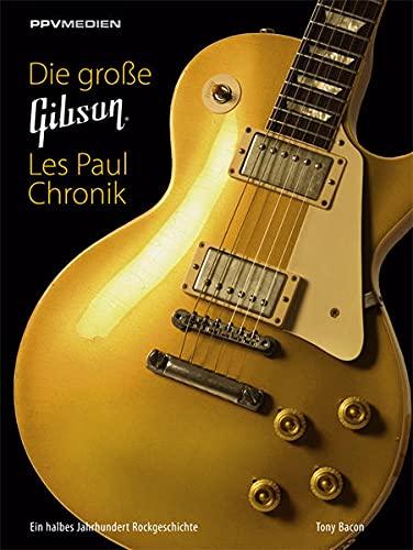 9783955121136: Die große Gibson Les Paul Chronik