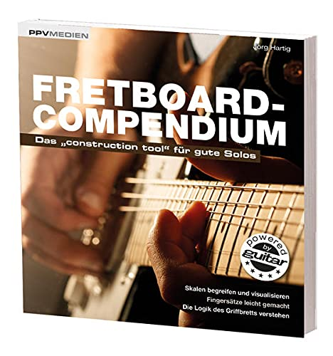 "9783955121235: Fretboard-Compendium: Das ""construction tool"" für gute Solos"