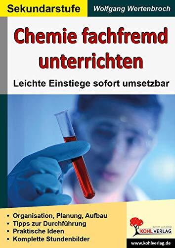 9783955130305: Chemie fachfremd unterrichten: Leichte Einstiege sofort umsetzbar