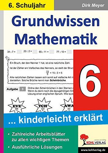 9783955138455: Grundwissen Mathematik 6. Schuljahr: ... kinderleicht erklärt. Mit Lösungen