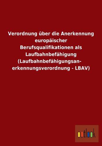 Verordnung über die Anerkennung europäischer Berufsqualifikationen als Laufbahnbefä...