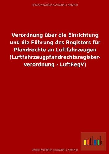 Verordnung über die Einrichtung und die Führung des Registers für Pfandrechte an ...