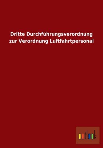 Dritte Durchfuhrungsverordnung Zur Verordnung Luftfahrtpersonal: Ohne Autor