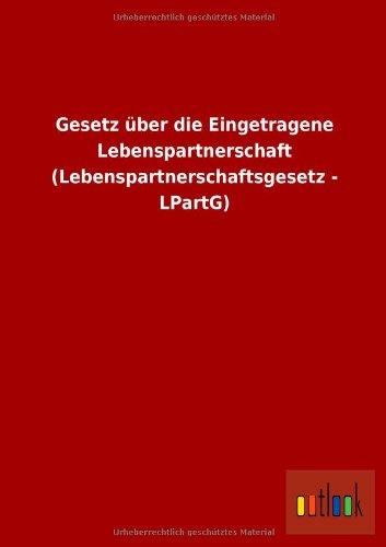 9783955210496: Gesetz �ber die Eingetragene Lebenspartnerschaft (Lebenspartnerschaftsgesetz - LPartG)