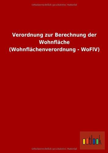 9783955212414: Verordnung zur Berechnung der Wohnfl�che (Wohnfl�chenverordnung - WoFlV)