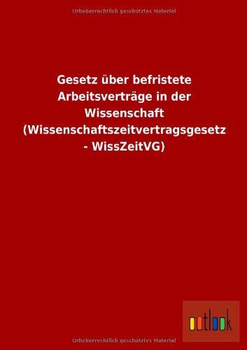 9783955212520: Gesetz über befristete Arbeitsverträge in der Wissenschaft (Wissenschaftszeitvertragsgesetz - WissZeitVG)