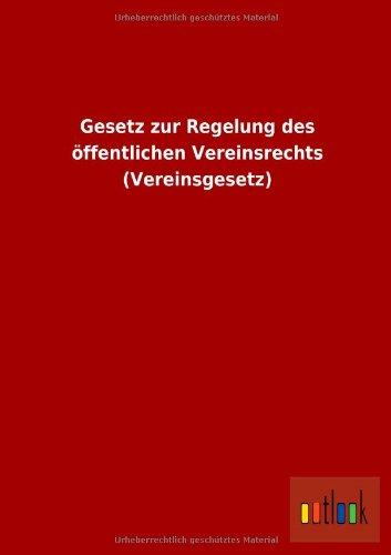 9783955213381: Gesetz zur Regelung des öffentlichen Vereinsrechts (Vereinsgesetz)