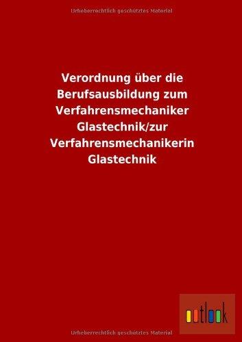 9783955213404: Verordnung über die Berufsausbildung zum Verfahrensmechaniker Glastechnik/zur Verfahrensmechanikerin Glastechnik