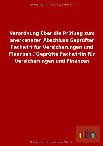9783955213671: Verordnung über die Prüfung zum anerkannten Abschluss Geprüfter Fachwirt für Versicherungen und Finanzen / Geprüfte Fachwirtin für Versicherungen und Finanzen