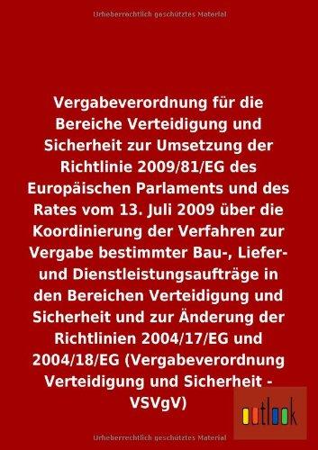 9783955214289: Vergabeverordnung für die Bereiche Verteidigung und Sicherheit zur Umsetzung der Richtlinie 2009/81/EG vom 13. Juli 2009 über die Koordinierung der ... in den Bereichen Verteidigung und Sicherheit