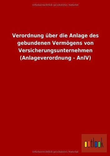 9783955215866: Verordnung �ber die Anlage des gebundenen Verm�gens von Versicherungsunternehmen (Anlageverordnung - AnlV)