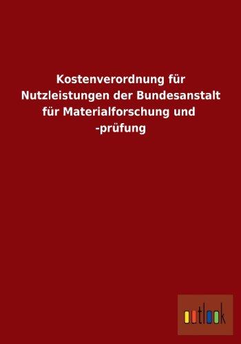 9783955217358: Kostenverordnung Fur Nutzleistungen Der Bundesanstalt Fur Materialforschung Und -Prufung (German Edition)