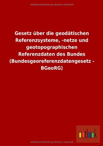 Gesetz Uber Die Geodatischen Referenzsysteme, -Netze Und Geotopographischen Referenzdaten Des ...