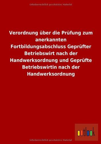 Verordnung Uber Die Prufung Zum Anerkannten Fortbildungsabschluss Geprufter Betriebswirt Nach Der ...