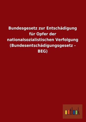 Bundesgesetz Zur Entschadigung Fur Opfer Der Nationalsozialistischen Verfolgung (...