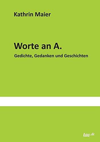 9783955290535: Worte an A: Gedichte, Gedanken und Geschichten