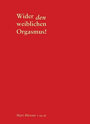 9783955291341: Wider Den Weiblichen Orgasmus (German Edition)