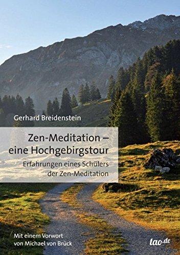Zen-Meditation - eine Hochgebirgstour: Erfahrungen eines Schülers der Zen-Meditation: ...