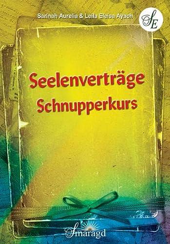 Seelenverträge Schnupperkurs: Leila Eleisa Ayach; Sarinah Aurelia