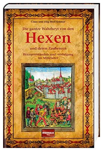 9783955401399: Die gantze Wahrheyt von den Hexen und deren Zaubereyn