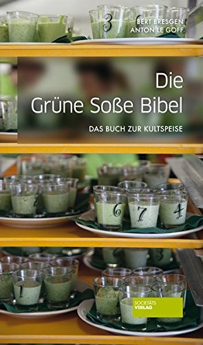 9783955420710: Die Gr�ne-So�e-Bibel: Variationen einer Frankfurter Nationalspeise
