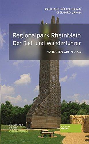 9783955420918: Rad- und Wanderführer Regionalpark RheinMain: 27 Touren auf 700 km Länge