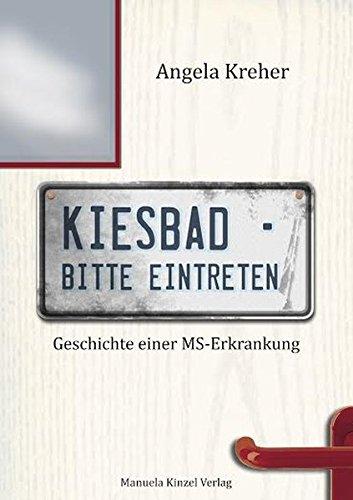 9783955440381: Kiesbad - bitte eintreten: Geschichte einer MS-Erkrankung