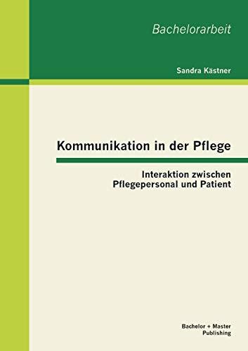 9783955491253: Kommunikation in der Pflege: Interaktion zwischen Pflegepersonal und Patient (German Edition)