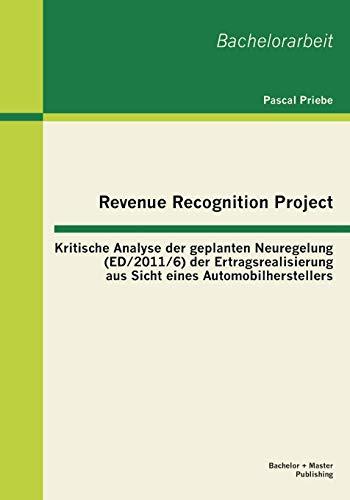 Revenue Recognition Project: Kritische Analyse der geplanten: Priebe, Pascal
