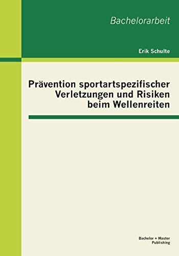 9783955491703: Prävention sportartspezifischer Verletzungen und Risiken beim Wellenreiten