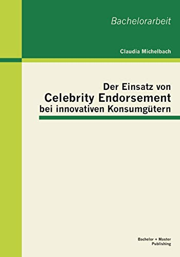 9783955492274: Der Einsatz Von Celebrity Endorsement Bei Innovativen Konsumgutern
